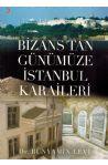 Bizans´tan Günümüze İstanbul Karaileri