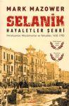 Selanik Hayaletler Şehri - Hıristiyanlar, Müslümanlar ve Yahudiler, 1430-1950