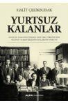 Yurtsuz Kalanlar - Goethe Almanya'sından Atatürk Türkiye'sine Sığınan Alman Biliminsanlarının Öyküsü