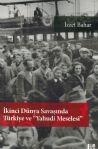 """İkinci Dünya Savaşında Türkiye ve """"Yahudi Meselesi"""""""