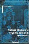Yahudi Mistisizmi veya Kabalacılık - İnançlar ve Tarih