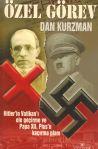 Özel Görev - Hitler'in Vatikan'ı Ele Geçirme ve Papa 12. Pius'u Kaçırma Planı