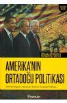 Amerika´nın Ortadoğu Politikası - (90´lardan Bugüne, Başkandan Başkana Ortadoğu Politikası...)