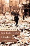 6-7 Eylül 1955 Olayları: Tanıklar – Hatıralar (Genişletilmiş Baskı)