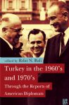 Turkey in the 1960´s and 1970´s Through the Reports of American Diplomats