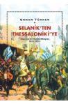 Selanik'ten Thessaloniki'ye Unutulan Bir Kentin Hikâyesi 1912–2012