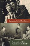 From Izmir to Haifa: Memoirs of a Turkish Jew
